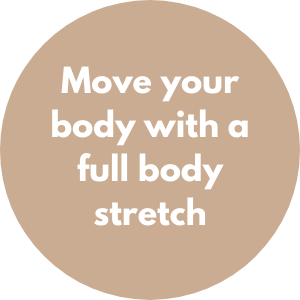 Move your body with a full body stretch