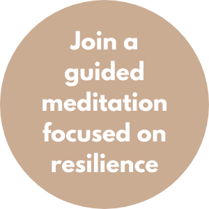 Join a guided meditation focused on resilience