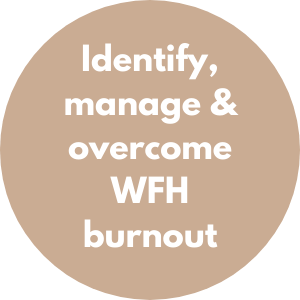 Identify manage and overcome working from home burnout