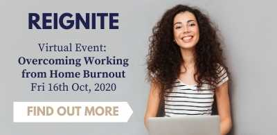 REIGNITE Overcoming Working from Home Burnout virtual event